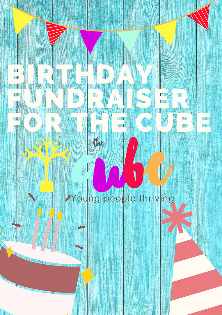 Birthday Fundraiser for the CUBE